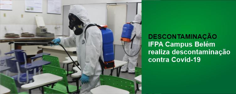 IFPA Campus Belém realiza descontaminação contra Covid-19
