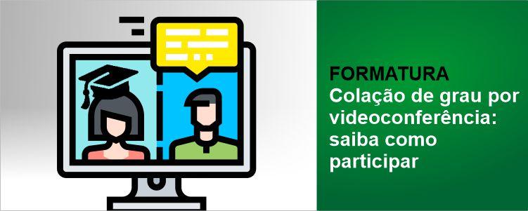 Colação de grau por videoconferência: saiba como participar