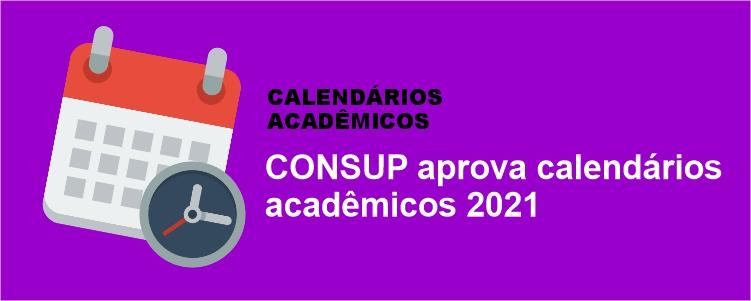 CONSUP aprova calendários acadêmicos 2021